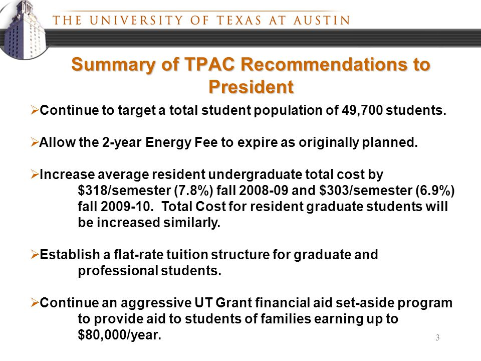 3 Summary of TPAC Recommendations to President  Continue to target a total student population of 49,700 students.