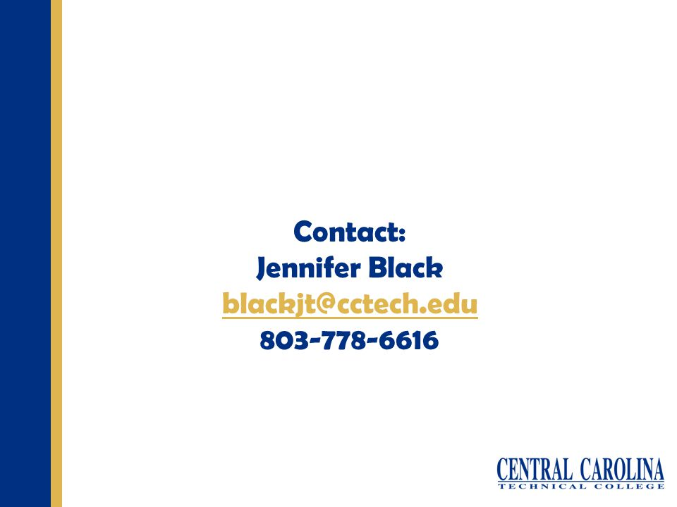 Contact: Jennifer Black blackjt@cctech.edu 803-778-6616
