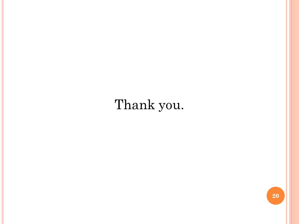 20 Thank you.