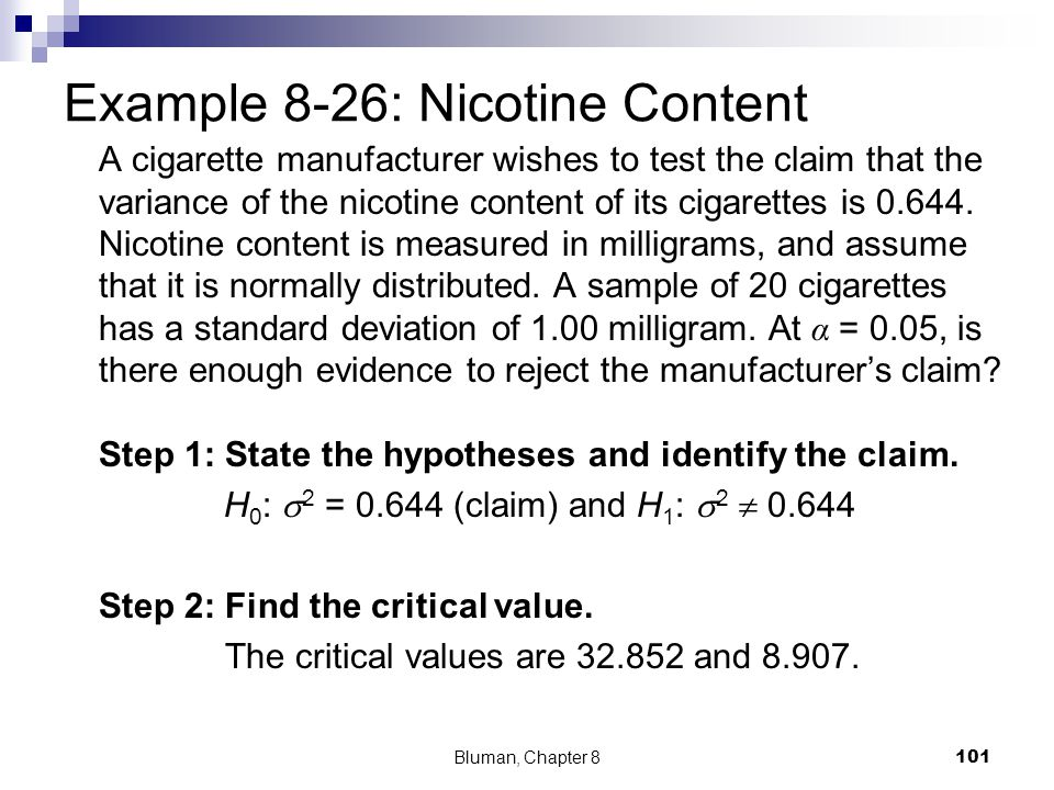 Example 8-26: Nicotine Content A cigarette manufacturer wishes to test the claim that the variance of the nicotine content of its cigarettes is 0.644.