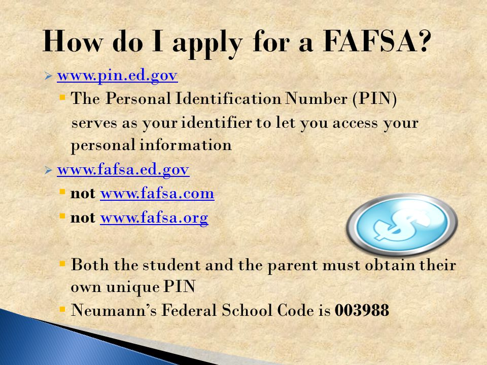  Determines your eligibility for need-based aid  First step in allowing you to apply for a Federal Direct Student Loan  Allows you to apply for int