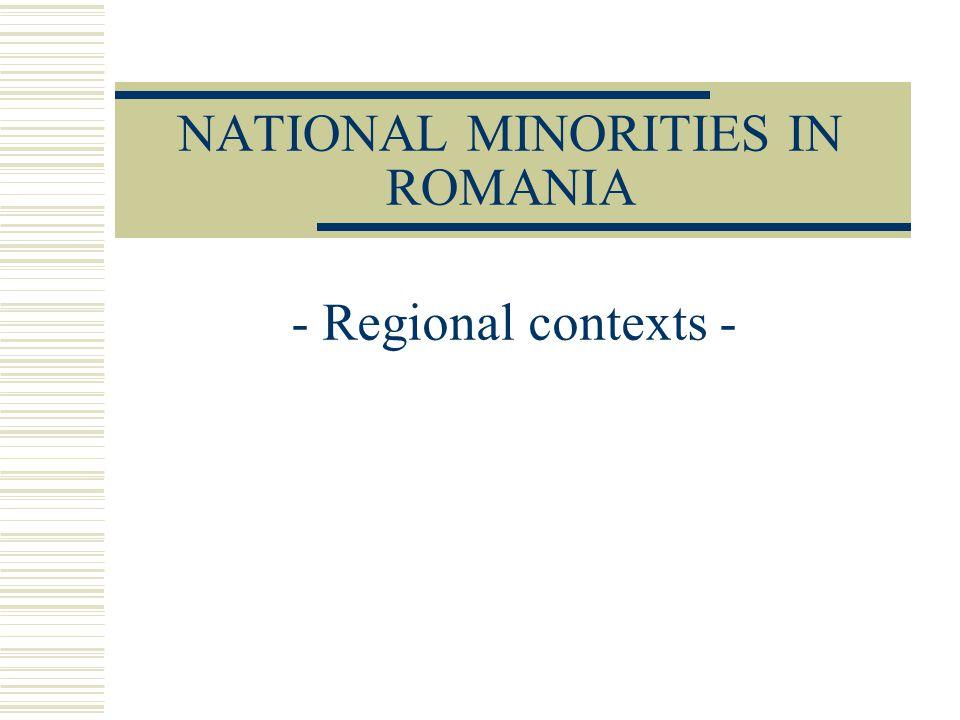 NATIONAL MINORITIES IN ROMANIA - Regional contexts -