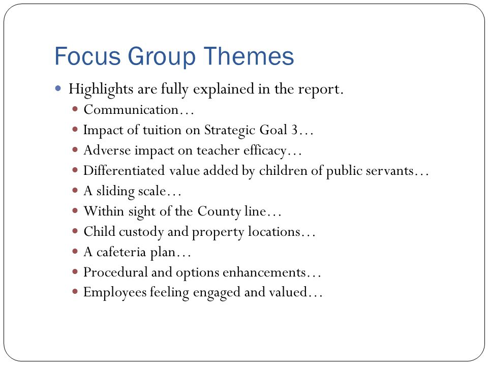 Focus Group Themes Highlights are fully explained in the report.