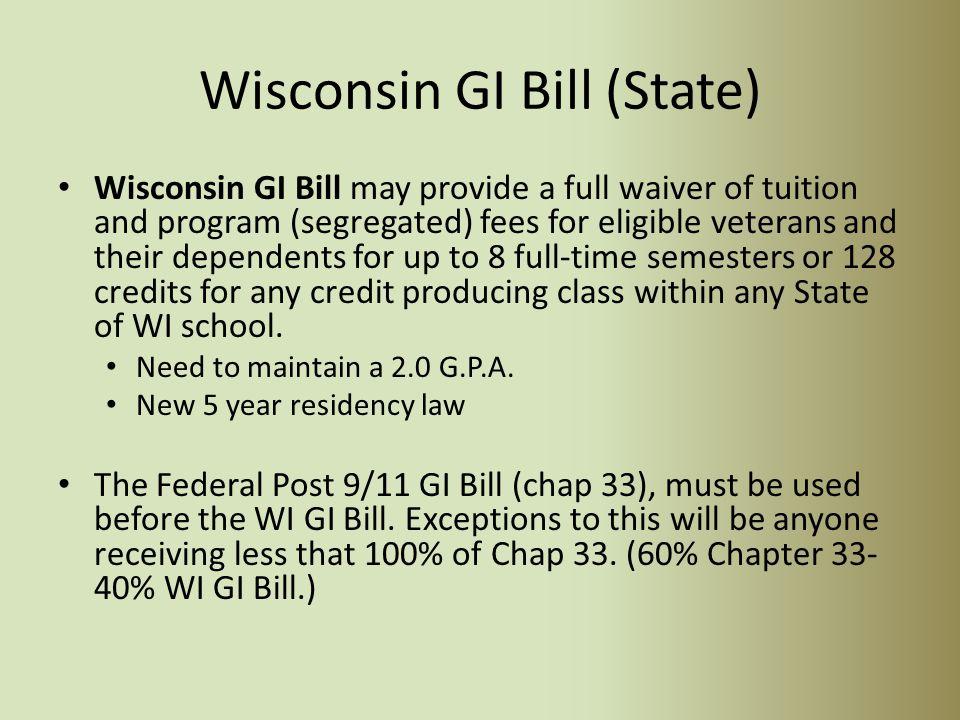 State of Wisconsin Veteran Benefits Wisconsin GI Bill National Guard Tuition Grant (NG TG) Veteran Education Grant (VET ED) WI Veteran Retraining Grant