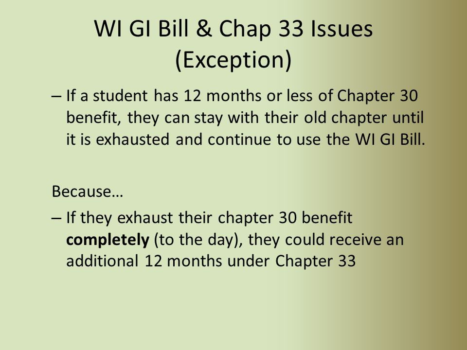 WI GI Bill & Chap 33 (Supplemental Payment) Supplemental Payment: Students who elect to relinquish any other chapter to utilize the Post-9/11 GI Bill benefit, may be eligible for a supplemental payment.