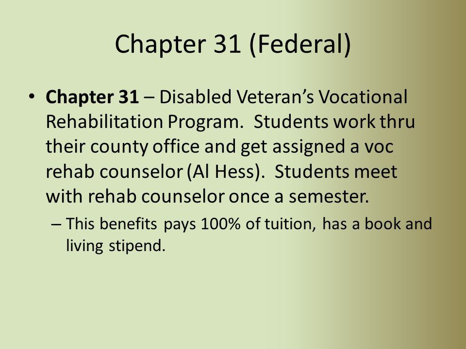 Chapter 30 (Federal) Chapter 30 - Montgomery GI Bill (Active-Duty) – For active duty members who enroll and pay $100 per month for 12 months and re th