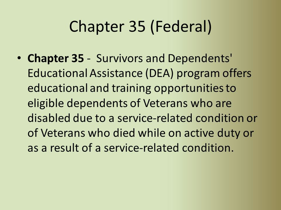 Chapter 31 (Federal) Chapter 31 – Disabled Veteran's Vocational Rehabilitation Program.