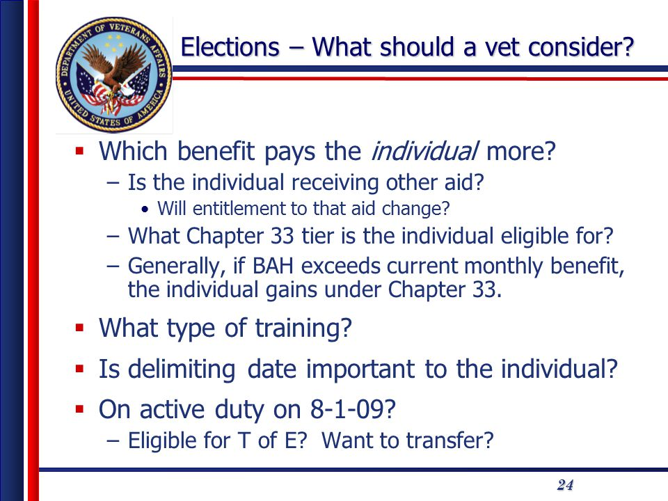 24 Elections – What should a vet consider.  Which benefit pays the individual more.