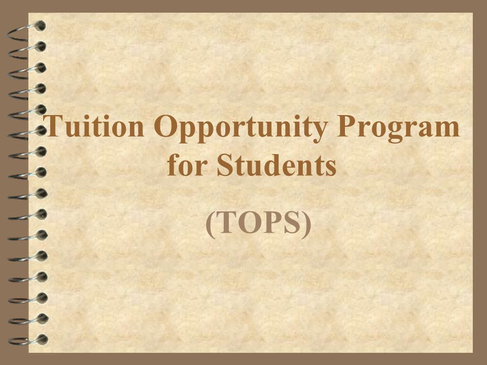 Tuition Opportunity Program for Students (TOPS)