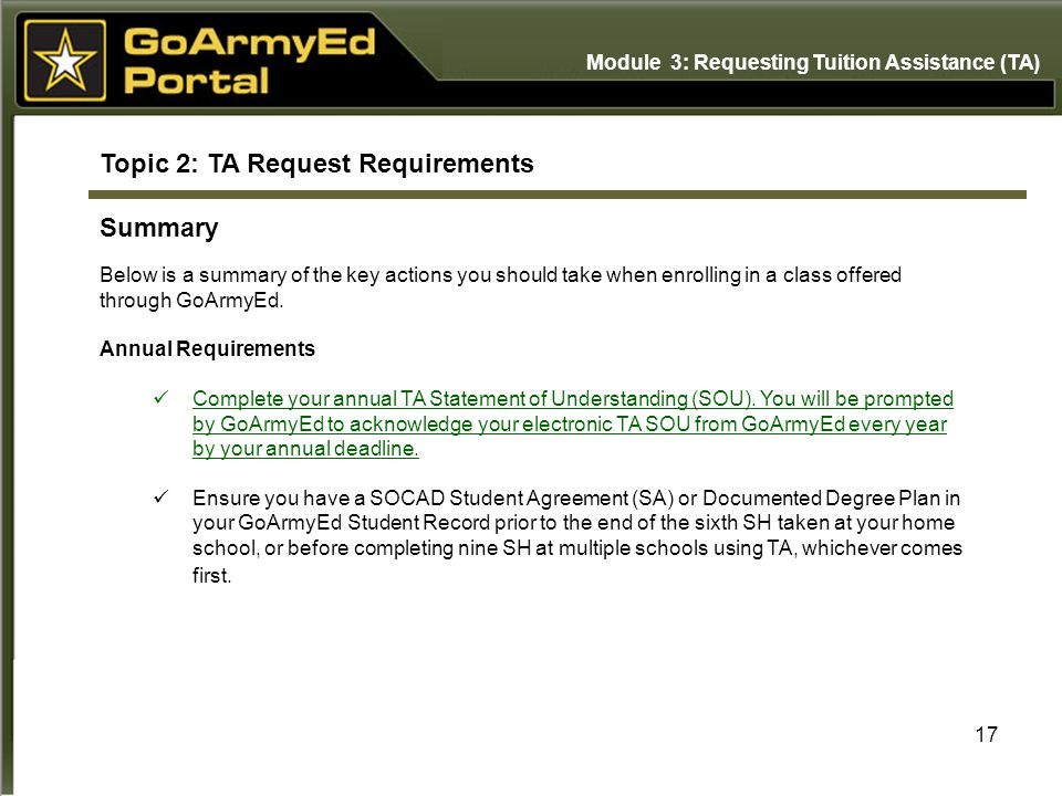 17 Topic 2: TA Request Requirements Summary Below is a summary of the key actions you should take when enrolling in a class offered through GoArmyEd.