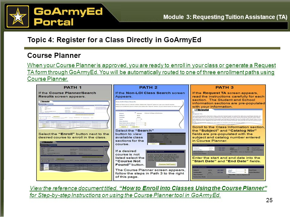 When your Course Planner is approved, you are ready to enroll in your class or generate a Request TA form through GoArmyEd.