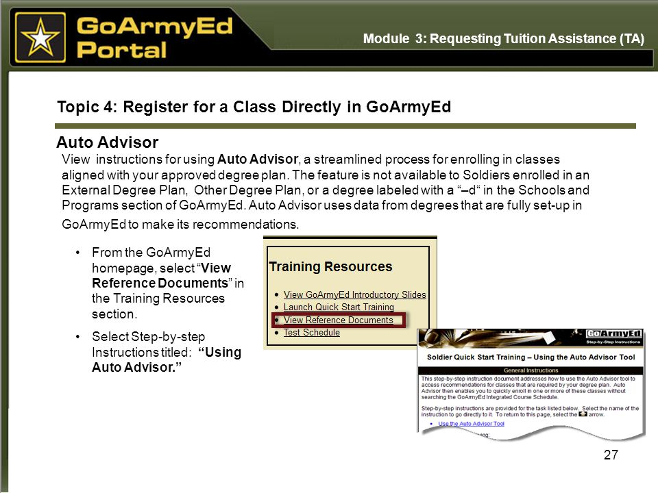 27 Topic 4: Register for a Class Directly in GoArmyEd Auto Advisor View instructions for using Auto Advisor, a streamlined process for enrolling in classes aligned with your approved degree plan.
