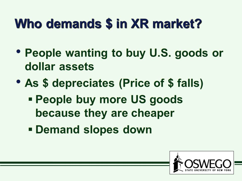 Who demands $ in XR market. People wanting to buy U.S.