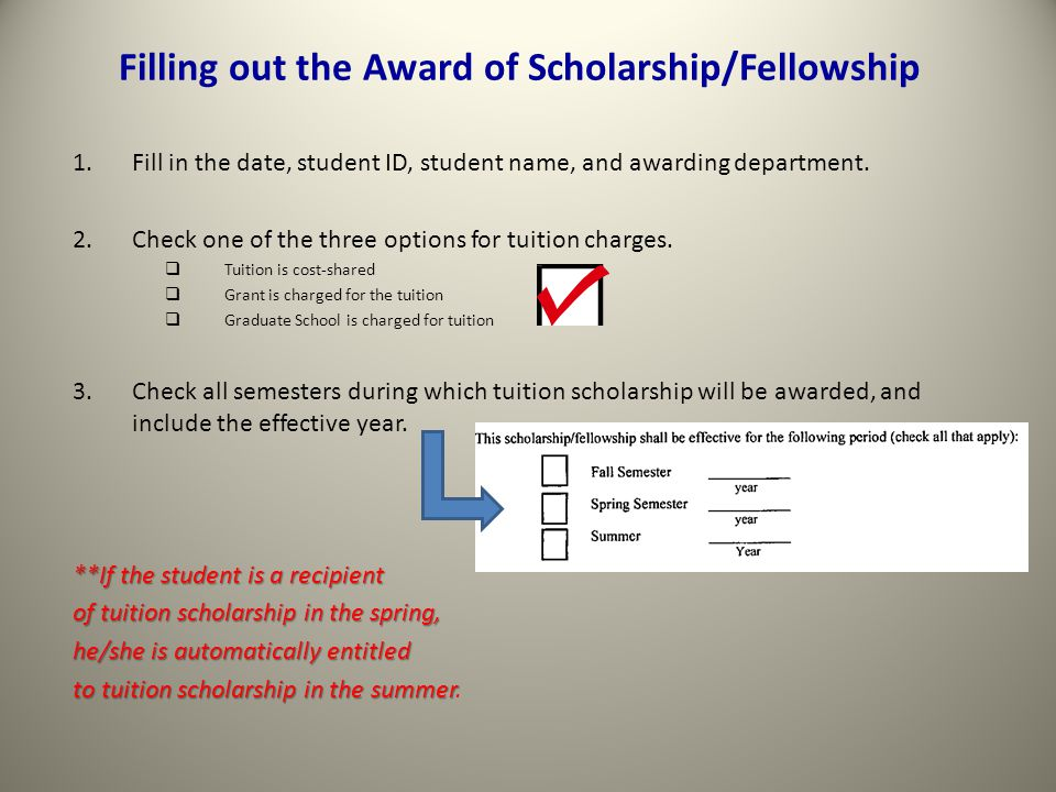 Filling out the Award of Scholarship/Fellowship 1.Fill in the date, student ID, student name, and awarding department.