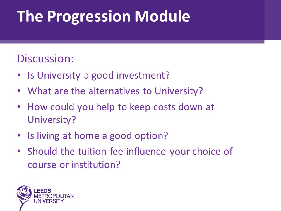 The Progression Module Discussion: Is University a good investment.