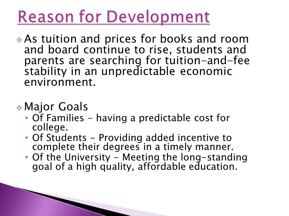  As tuition and prices for books and room and board continue to rise, students and parents are searching for tuition-and-fee stability in an unpredictable economic environment.