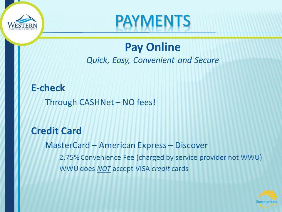 E-check Through CASHNet – NO fees.