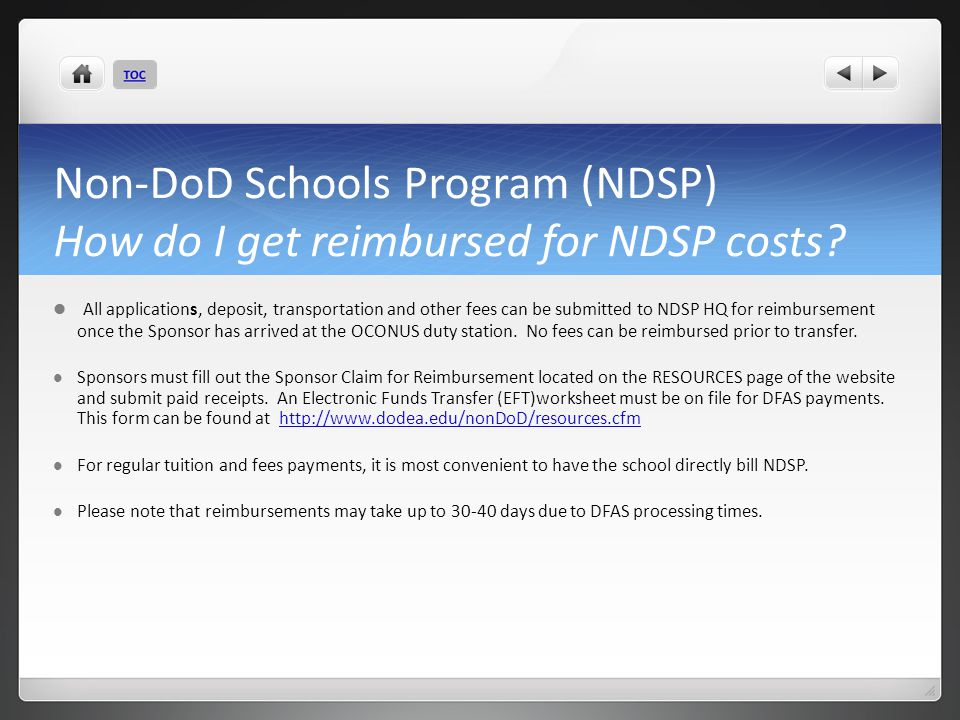 Non-DoD Schools Program (NDSP) How do I get reimbursed for NDSP costs? All applications, deposit, transportation and other fees can be submitted to ND