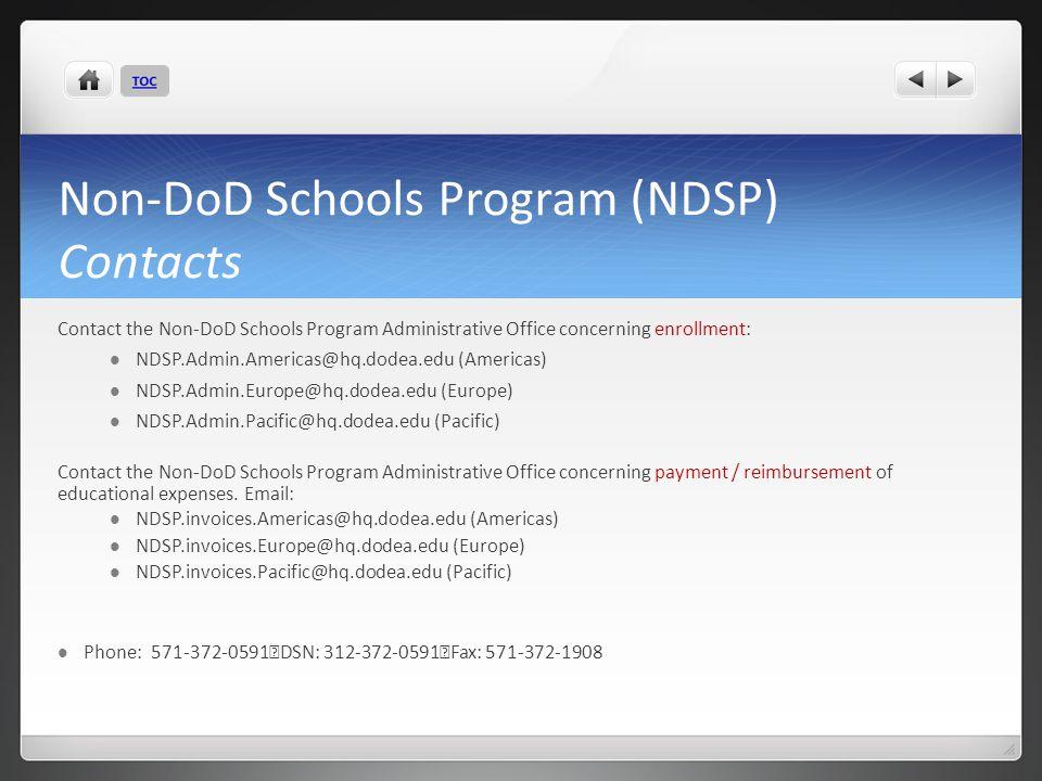 Non-DoD Schools Program (NDSP) Contacts Contact the Non-DoD Schools Program Administrative Office concerning enrollment: NDSP.Admin.Americas@hq.dodea.