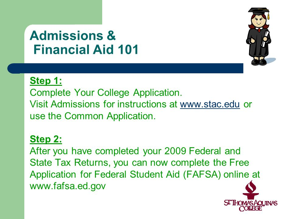 Admissions & Financial Aid 101 Step 1: Complete Your College Application.