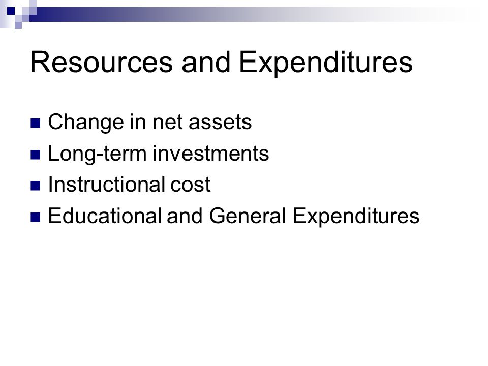 Resources and Expenditures Change in net assets Long-term investments Instructional cost Educational and General Expenditures
