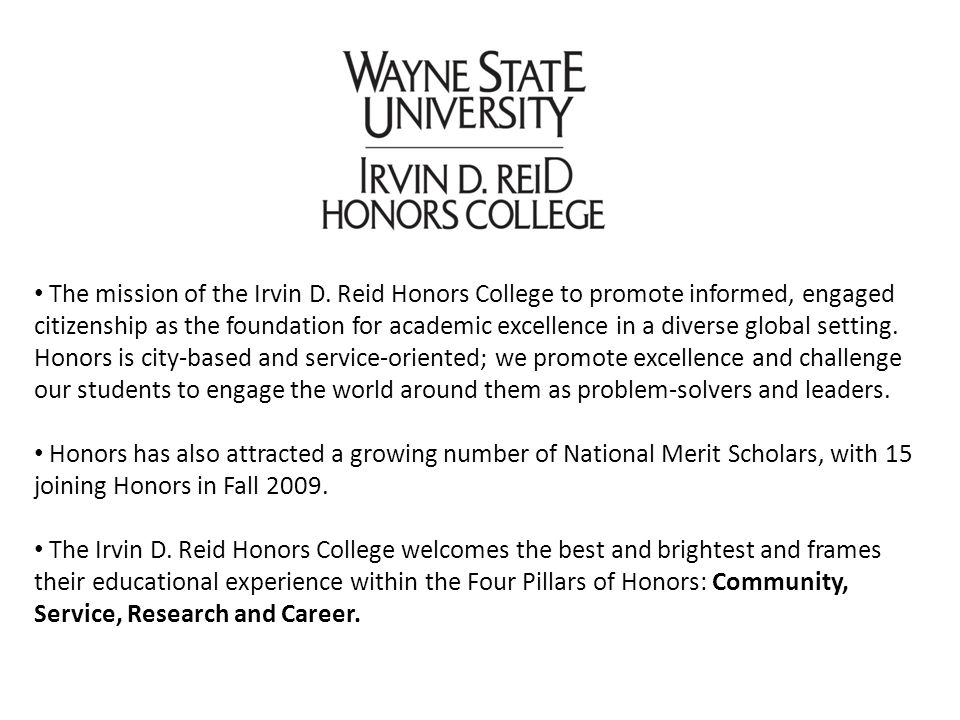 The mission of the Irvin D. Reid Honors College to promote informed, engaged citizenship as the foundation for academic excellence in a diverse global