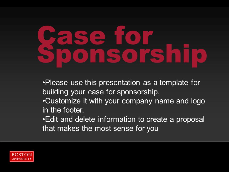 Company Name's Investment  Use this slide to describe your proposal for sponsorship and what you are asking for from your company Boston University Executive MBA Program