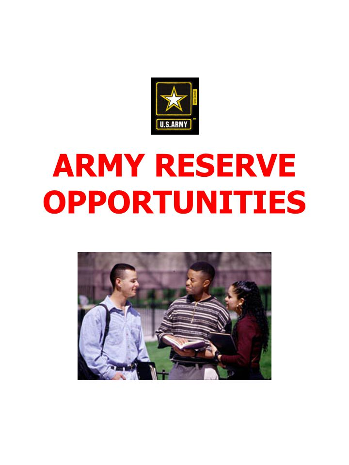 ARMY RESERVE OPPORTUNITIES