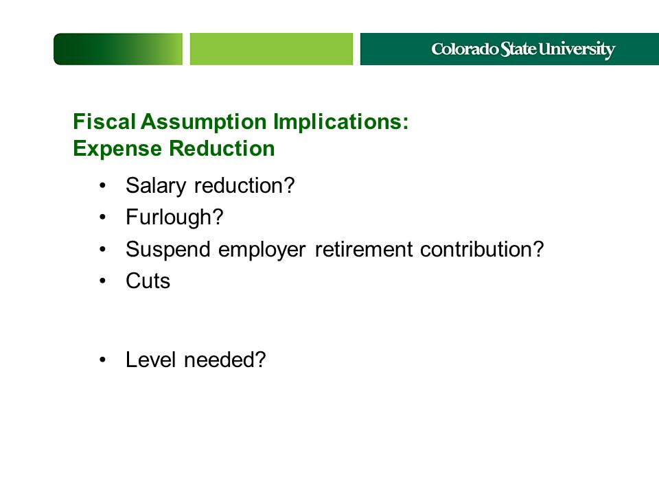 Fiscal Assumption Implications: Expense Reduction Salary reduction.