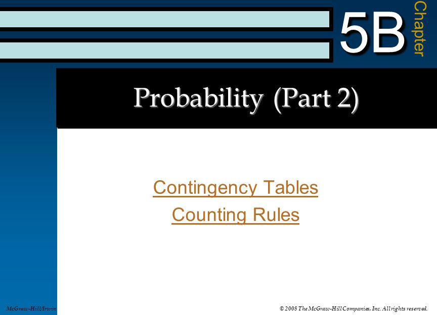 5B-3 A contingency table is a cross- tabulation of frequencies into rows and columns.A contingency table is a cross- tabulation of frequencies into rows and columns.