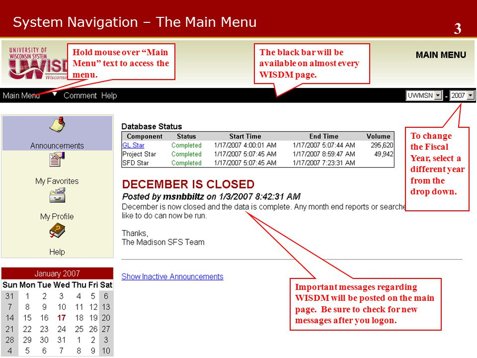 System Navigation – The Main Menu 3 The black bar will be available on almost every WISDM page.