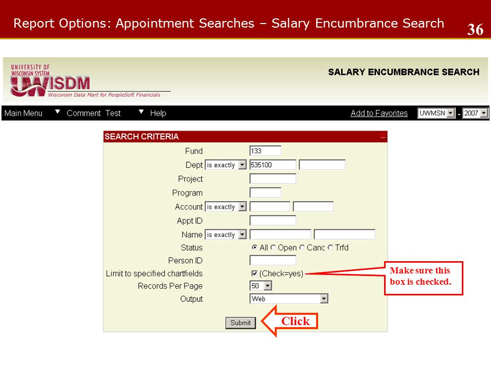 Report Options: Appointment Searches – Salary Encumbrance Search 36 Make sure this box is checked.