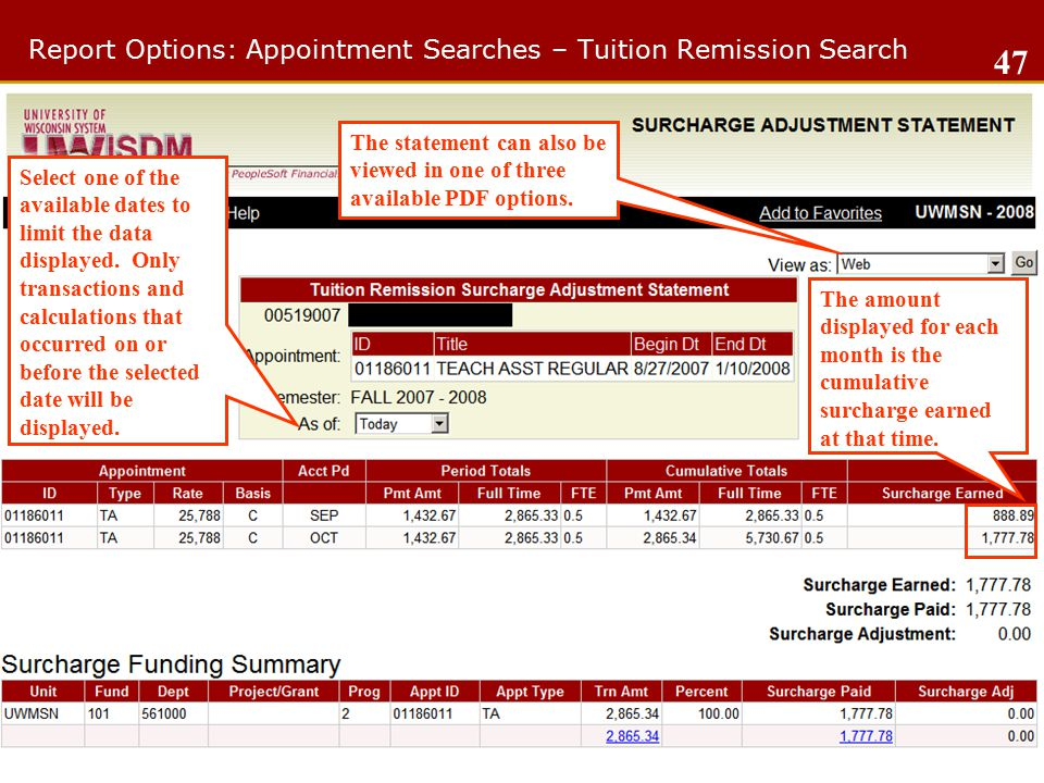 Report Options: Appointment Searches – Tuition Remission Search The statement can also be viewed in one of three available PDF options.