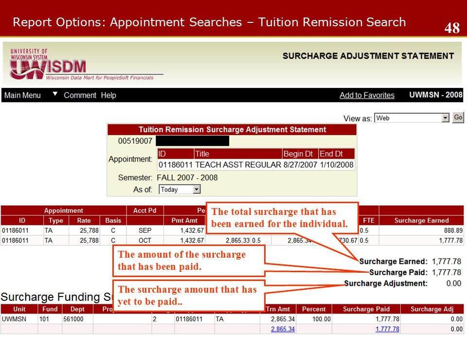 Report Options: Appointment Searches – Tuition Remission Search 48 The total surcharge that has been earned for the individual.