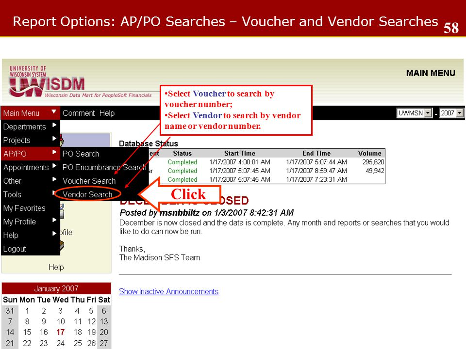 Report Options: AP/PO Searches – Voucher and Vendor Searches 58 Select Voucher to search by voucher number; Select Vendor to search by vendor name or vendor number.