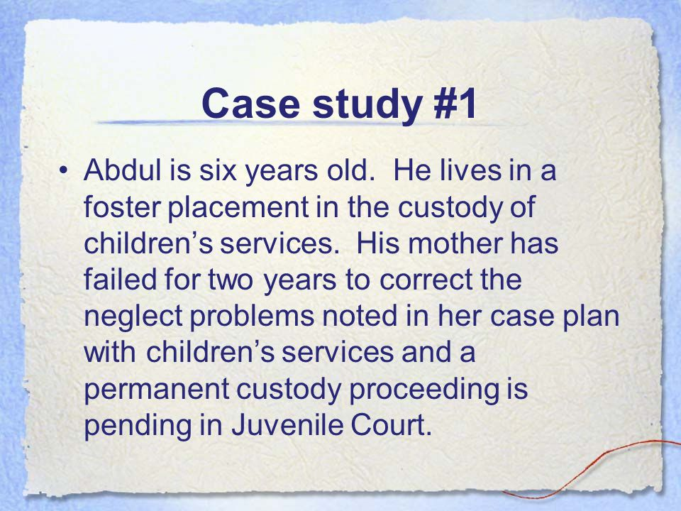 Case study #1 Abdul is six years old.