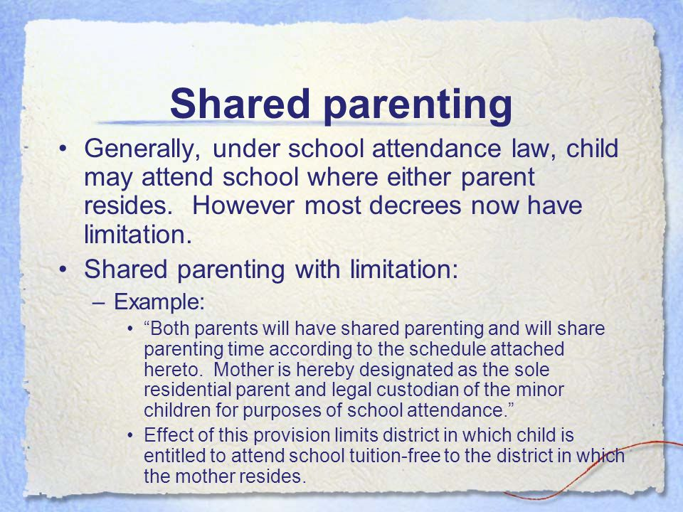 Reading the divorce decree Sole residential parent and legal custodian –This is the parent whose residence determines where the child may attend school.