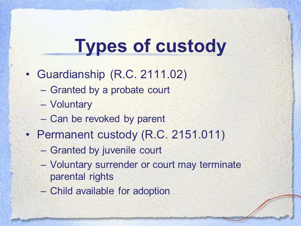 Types of custody Guardianship (R.C.