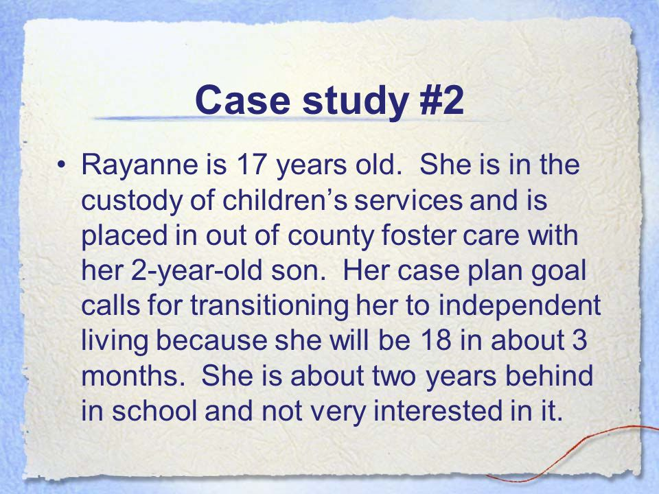 Case study #2 Rayanne is 17 years old.