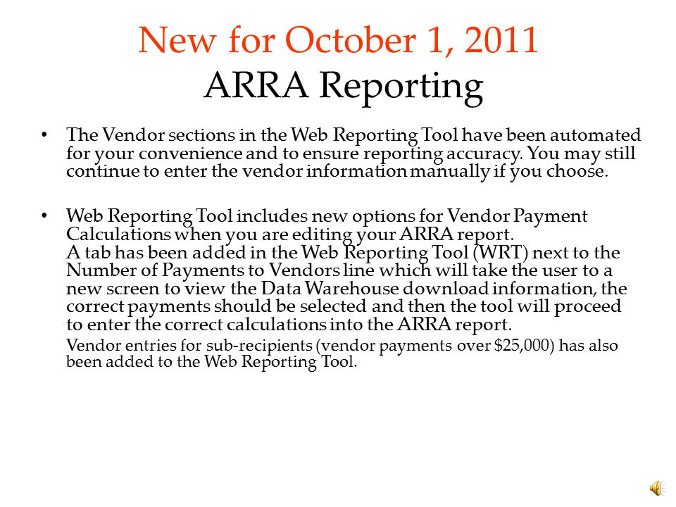 New for October 1, 2011 ARRA Reporting All data elements reported must reflect current expenditures through the end of the reporting quarter. Reportin