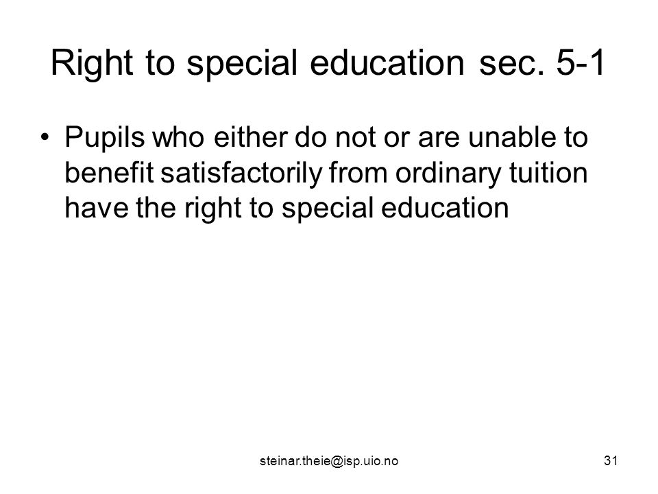 steinar.theie@isp.uio.no31 Right to special education sec.
