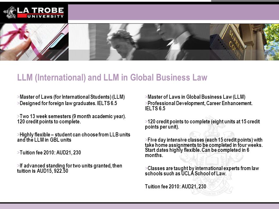 LLM (International) and LLM in Global Business Law > Master of Laws (for International Students) (LLM) > Designed for foreign law graduates.
