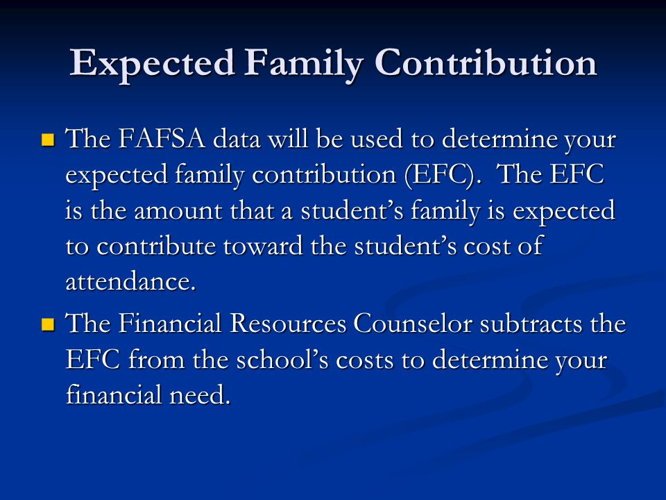 Must complete the FAFSA Must complete the FAFSA Actual award amount based on Expected Family Contribution (EFC) and enrollment status Actual award amount based on Expected Family Contribution (EFC) and enrollment status Money that does not have to be repaid Money that does not have to be repaid Annual amounts range from $1,176 to $5,550 Annual amounts range from $1,176 to $5,550 Federal Pell Grant