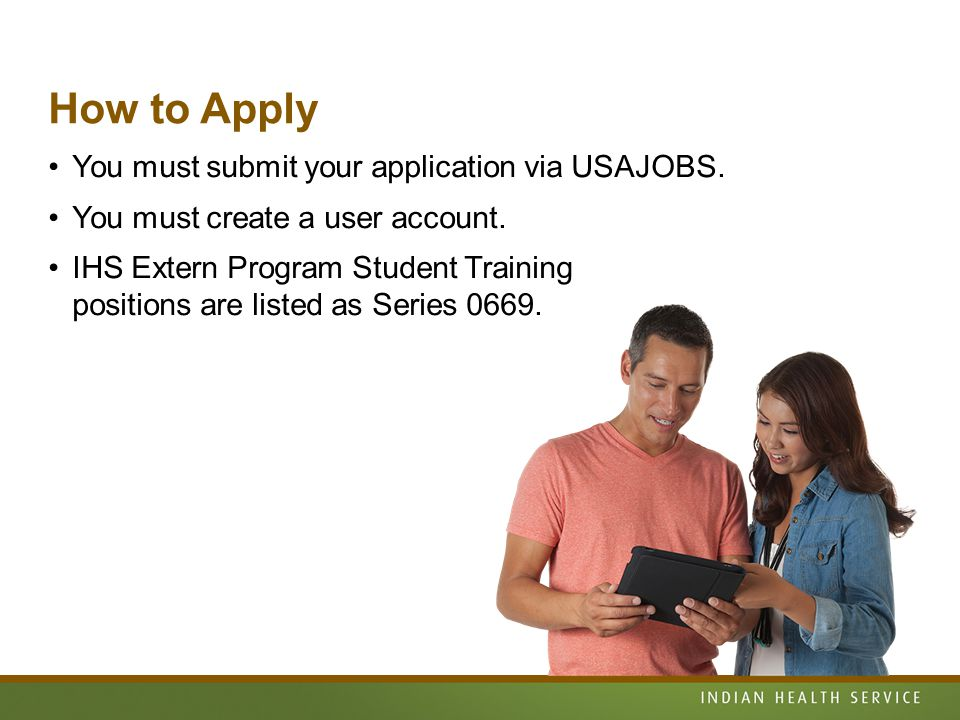 How to Apply You must submit your application via USAJOBS.