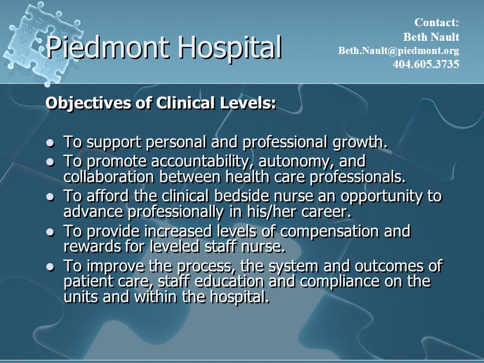 Gwinnett Medical Center 1:1 Preceptor Positive feedback through peer/preceptor critiquing Individualized clinical orientation Didactic and case study in-services Support from the program coordinator Education reimbursement Continuing education http://www.gwinnettmedicalcenter.org/Nurse-Residency-Program.276.0.html 1:1 Preceptor Positive feedback through peer/preceptor critiquing Individualized clinical orientation Didactic and case study in-services Support from the program coordinator Education reimbursement Continuing education http://www.gwinnettmedicalcenter.org/Nurse-Residency-Program.276.0.html Contact: Lisa Pugsley lpugsley@gwinnettmedicalcenter.org