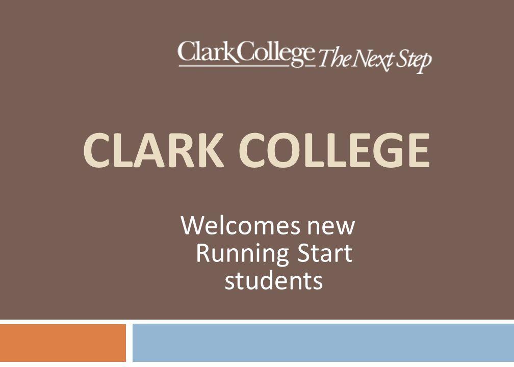 CLARK COLLEGE Welcomes new Running Start students