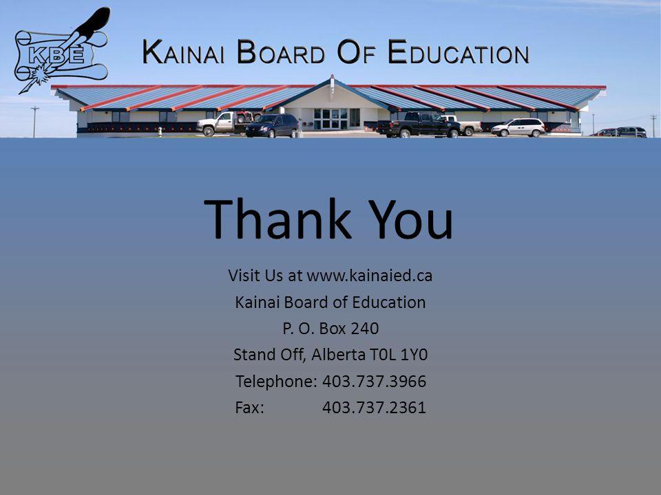 Thank You Visit Us at www.kainaied.ca Kainai Board of Education P.