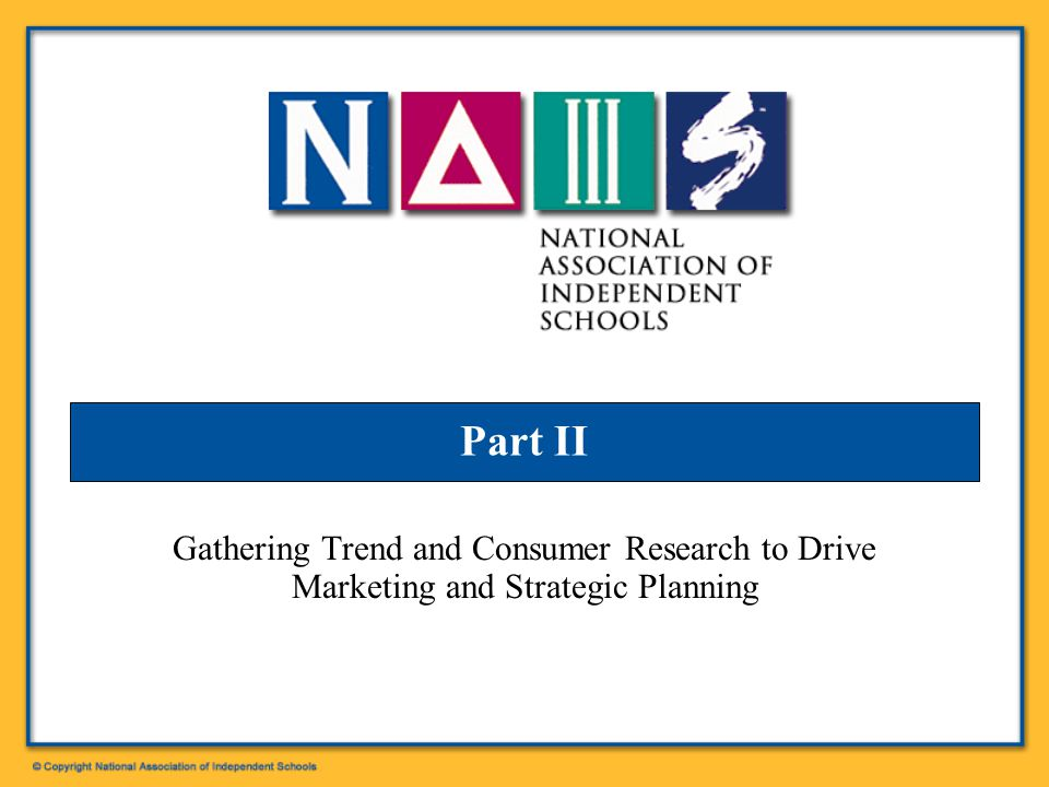 Part II Gathering Trend and Consumer Research to Drive Marketing and Strategic Planning