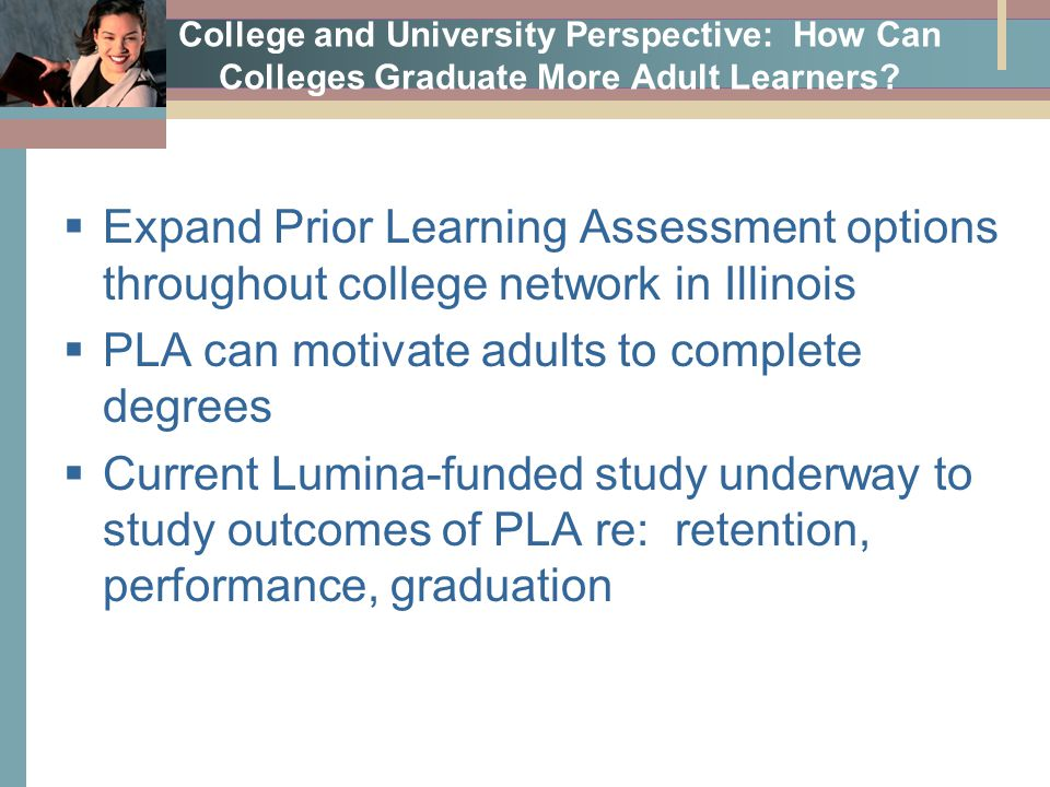 College and University Perspective: How Can Colleges Graduate More Adult Learners.