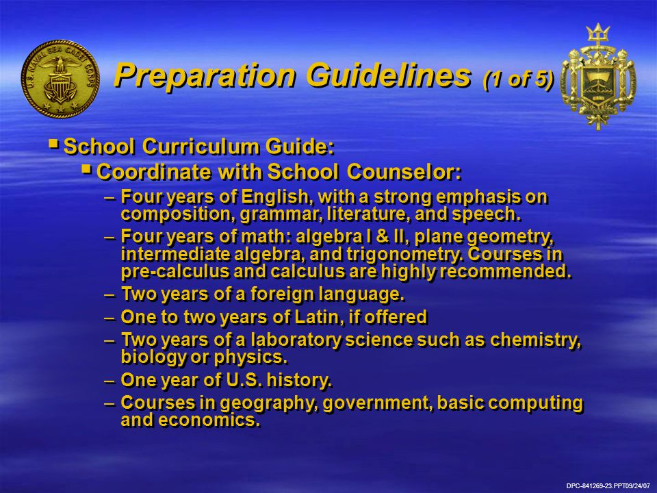 Preparation Guidelines (1 of 5)  School Curriculum Guide:  Coordinate with School Counselor: –Four years of English, with a strong emphasis on composition, grammar, literature, and speech.